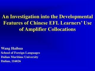 Wang Haihua School of Foreign Languages Dalian Maritime University Dalian, 116026