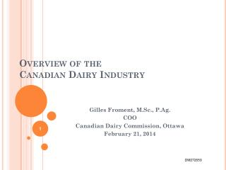 Overview of the Canadian  Dairy Industry