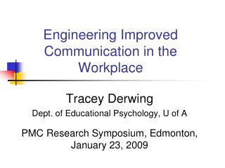 Engineering Improved Communication in the Workplace