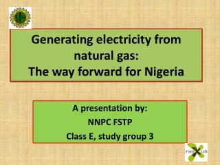 Generating electricity from natural gas: The way forward for Nigeria