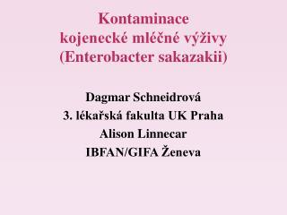 Kontaminace  kojenecké mléčné výživy ( Enterobacter  s akazakii )