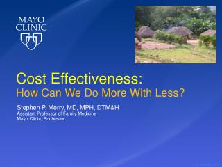 Cost Effectiveness: How Can We Do More With Less?