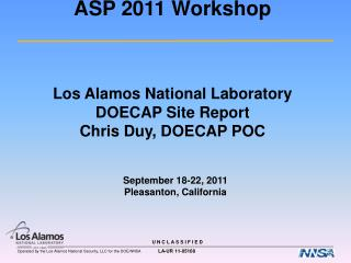ASP  2011  Workshop Los  Alamos National  Laboratory DOECAP Site Report Chris Duy, DOECAP POC