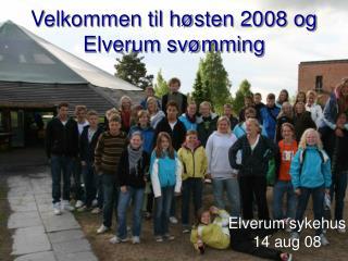 Velkommen til høsten 2008 og  Elverum svømming