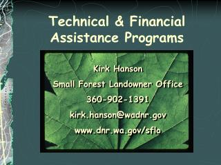 Kirk Hanson Small Forest Landowner Office 360-902-1391 kirk.hanson@wadnr dnr.wa/sflo
