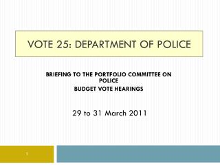Vote 25: department of police