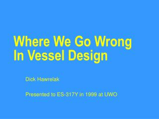 Where We Go Wrong In Vessel Design