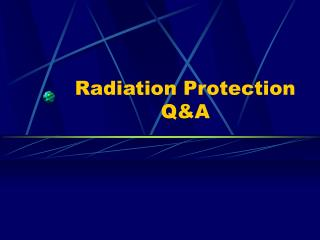 Radiation Protection Q&A