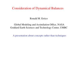 Consideration of Dynamical Balances