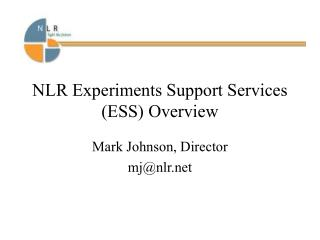 NLR Experiments Support Services (ESS) Overview