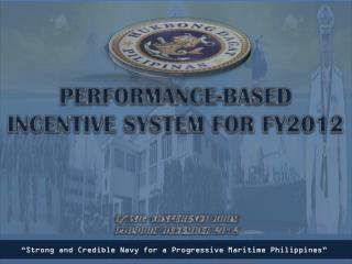 PERFORMANCE-BASED INCENTIVE SYSTEM FOR FY2012 O/TNIG CONFERENCE ROOM 040900H DECEMBER 2012
