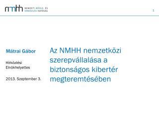 Az NMHH nemzetközi szerepvállalása a biztonságos kibertér megteremtésében