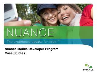 Nuance Mobile Developer Program Case Studies