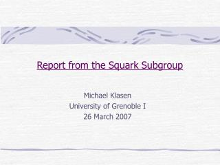 Report from the Squark Subgroup