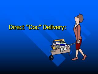 Direct �Doc� Delivery: