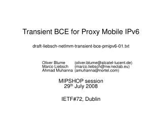 Transient BCE for Proxy Mobile IPv6 draft-liebsch-netlmm-transient-bce-pmipv6-01.txt