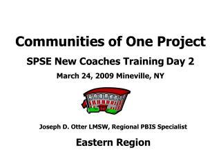 Joseph D. Otter LMSW, Regional PBIS Specialist Eastern Region