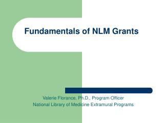 Fundamentals of NLM Grants