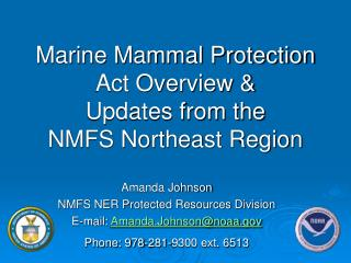 Marine Mammal Protection Act Overview &  Updates from the  NMFS Northeast Region