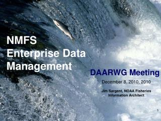 NMFS  Enterprise Data  Management