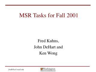 MSR Tasks for Fall 2001