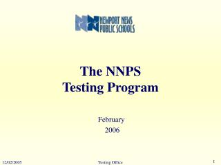 The NNPS  Testing Program