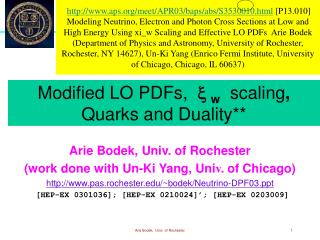 Arie Bodek, Univ. of Rochester (work done with Un-Ki Yang, Uni v. of Chicago)
