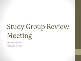 Study Group Review Meeting