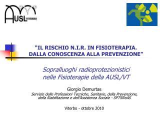 IL RISCHIO N.I.R. IN FISIOTERAPIA. DALLA CONOSCENZA ALLA PREVENZIONE    Sopralluoghi radioprotezionistici  nelle Fisiot