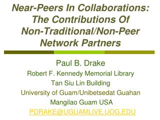 Near-Peers In Collaborations: The Contributions Of  Non-Traditional/Non-Peer  Network Partners