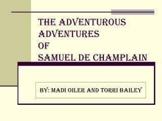 The Adventurous Adventures of Samuel de Champlain