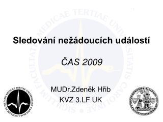 Sledování nežádoucích událostí ČAS 2009