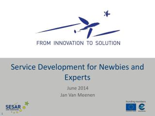 Service Development for  Newbies  and Experts