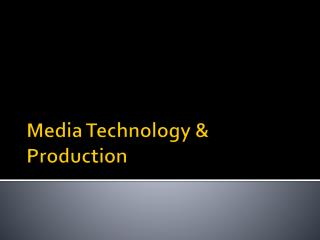 Media Technology & Production