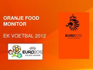 Oranje food monitor Ek voetbal  2012