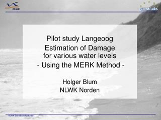 Pilot study Langeoog Estimation of Damage  for various water levels  - Using the MERK Method -