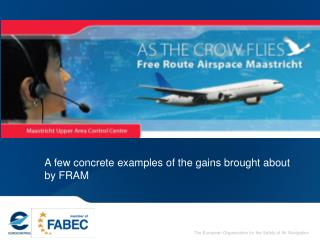 A few concrete examples of the gains brought about by FRAM