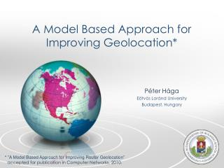 A Model Based Approach for Improving  Geolocation *