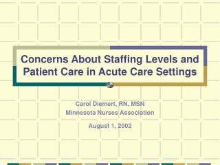 Concerns About Staffing Levels and Patient Care in Acute Care Settings