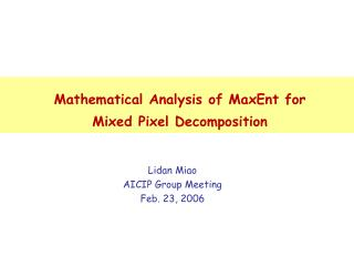 Mathematical Analysis of MaxEnt for  Mixed Pixel Decomposition