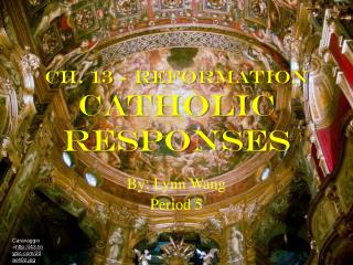 Ch. 13 - Reformation Catholic Responses