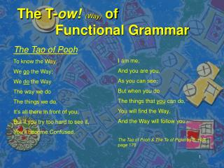 The T- ow!  (Way)  of           Functional Grammar