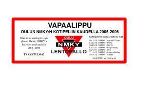 VAPAALIPPU OULUN NMKY:N KOTIPELIIN KAUDELLA 2005-2006