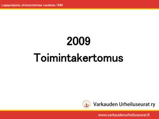 2009 Toimintakertomus