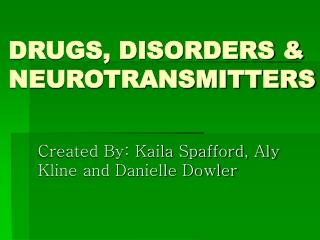 DRUGS, DISORDERS & NEUROTRANSMITTERS