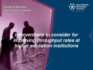 Interventions to consider for improving throughput rates at higher education institutions