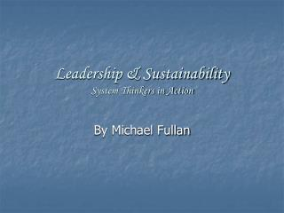 Leadership & Sustainability System Thinkers in Action