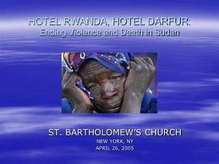 HOTEL RWANDA, HOTEL DARFUR : Ending Violence and Death in Sudan