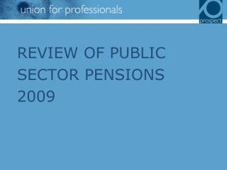 REVIEW OF PUBLIC SECTOR PENSIONS  2009