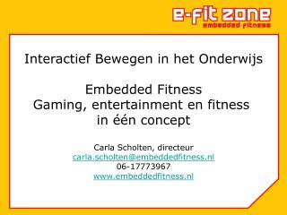Interactief Bewegen in het Onderwijs Embedded Fitness Gaming, entertainment en fitness